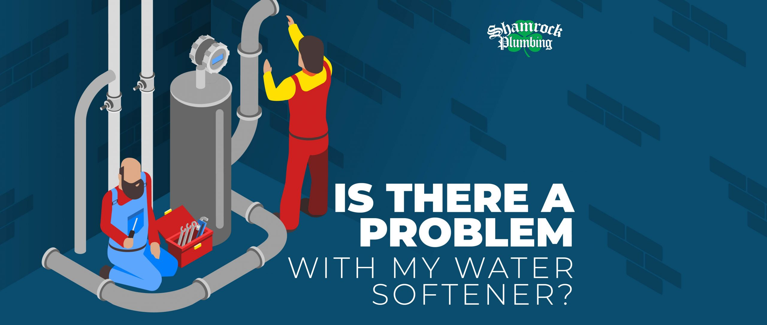 is there a problem with my water softener? cartoon men working on softener